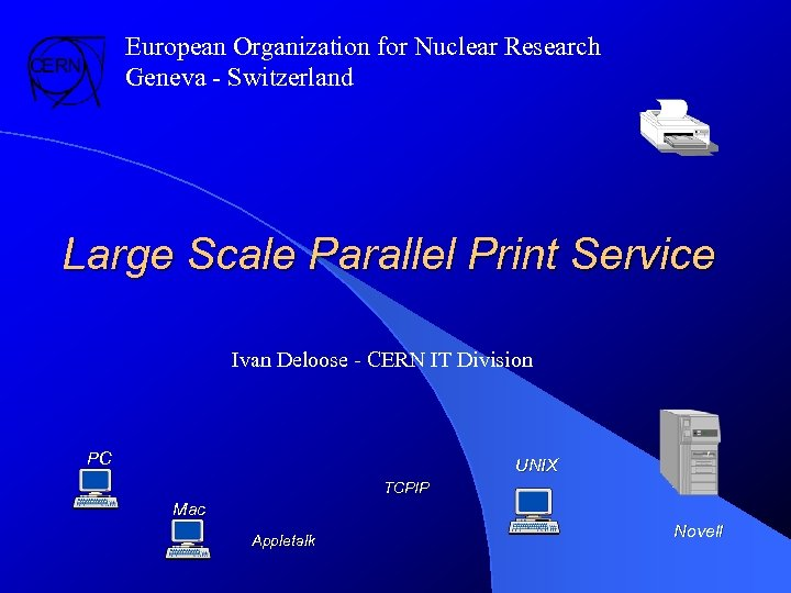 European Organization for Nuclear Research Geneva - Switzerland Large Scale Parallel Print Service Ivan