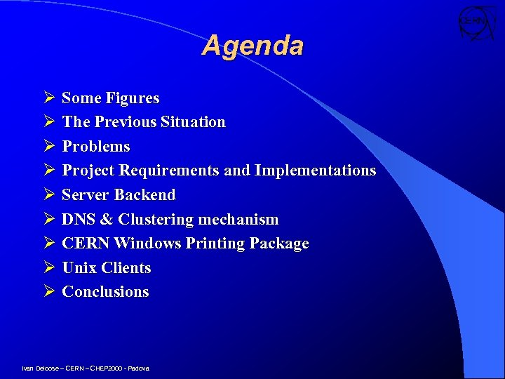 Agenda Ø Some Figures Ø The Previous Situation Ø Problems Ø Project Requirements and