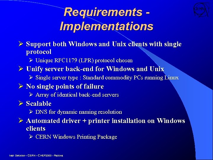 Requirements Implementations Ø Support both Windows and Unix clients with single protocol Ø Unique