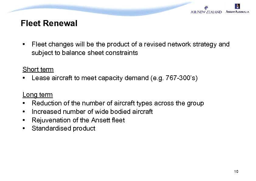 Fleet Renewal • Fleet changes will be the product of a revised network strategy