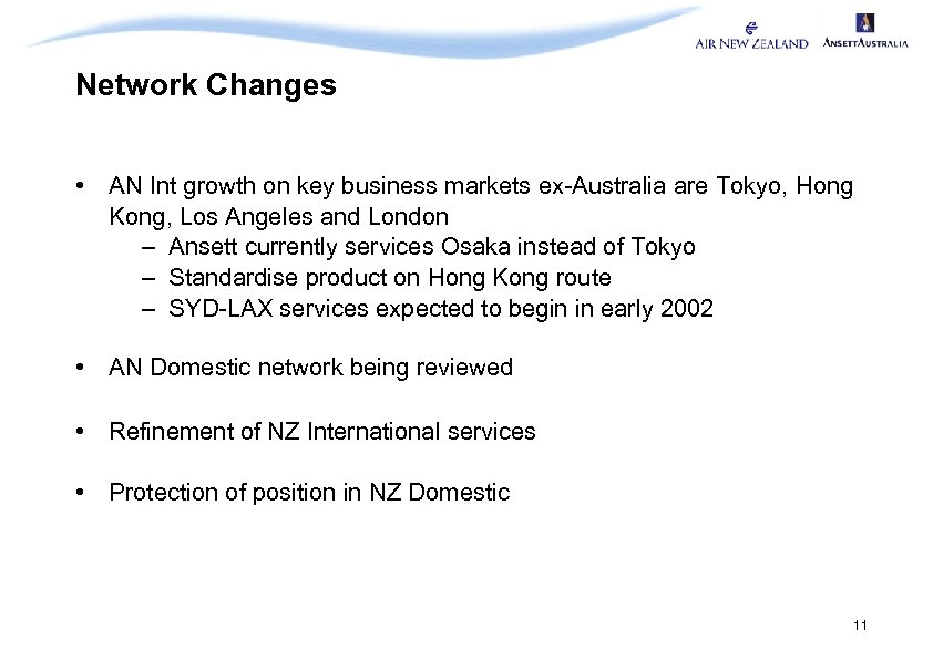 Network Changes • AN Int growth on key business markets ex-Australia are Tokyo, Hong