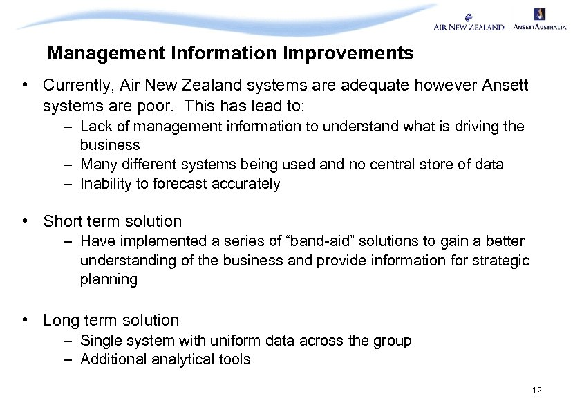 Management Information Improvements • Currently, Air New Zealand systems are adequate however Ansett systems
