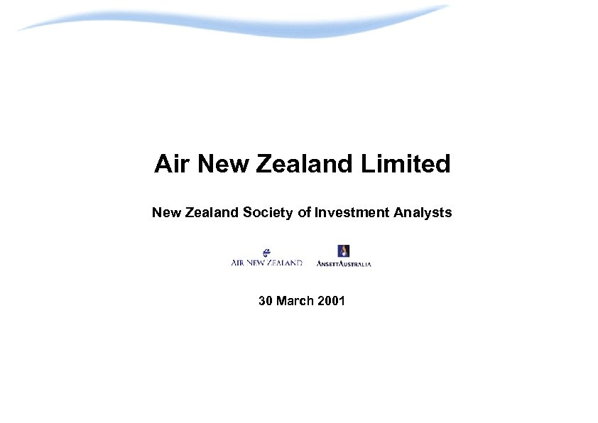 Air New Zealand Limited New Zealand Society of Investment Analysts 30 March 2001