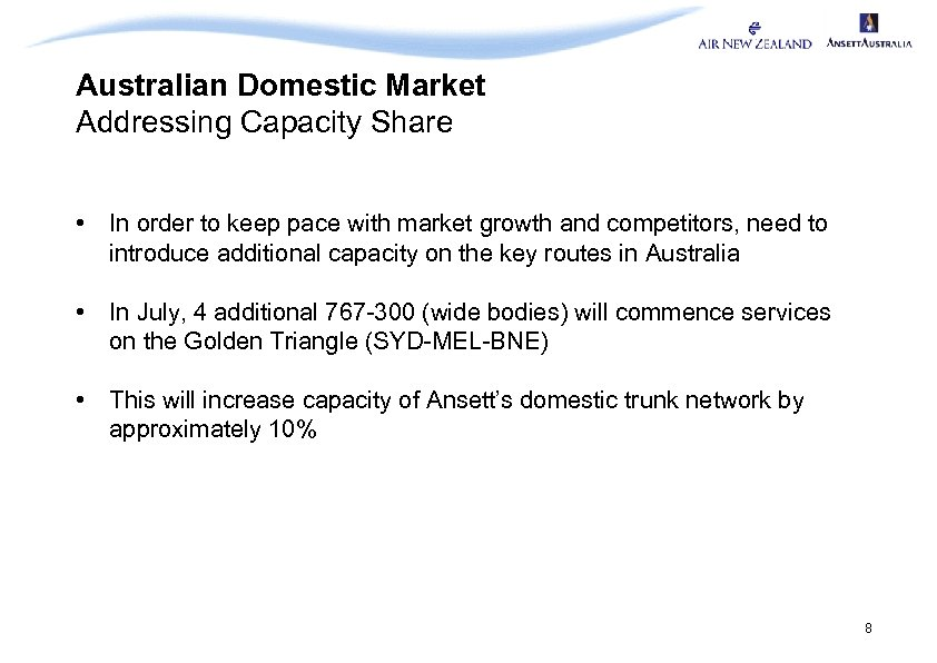 Australian Domestic Market Addressing Capacity Share • In order to keep pace with market