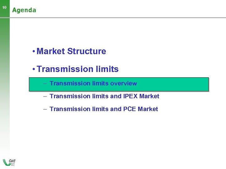 10 Agenda • Market Structure • Transmission limits – Transmission limits overview – Transmission