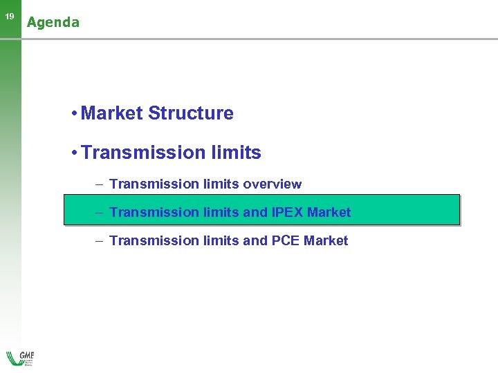 19 Agenda • Market Structure • Transmission limits – Transmission limits overview – Transmission
