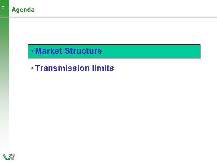 2 Agenda • Market Structure • Transmission limits -2 -