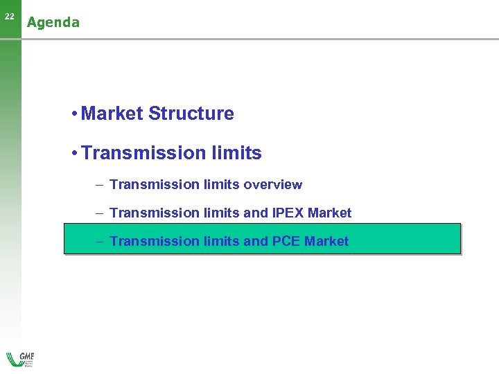 22 Agenda • Market Structure • Transmission limits – Transmission limits overview – Transmission