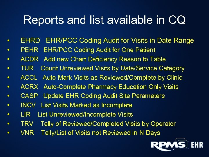 Reports and list available in CQ • • • EHRD EHR/PCC Coding Audit for