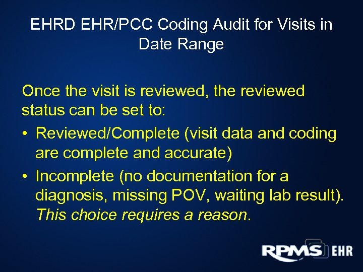 EHRD EHR/PCC Coding Audit for Visits in Date Range Once the visit is reviewed,