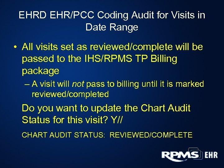 EHRD EHR/PCC Coding Audit for Visits in Date Range • All visits set as