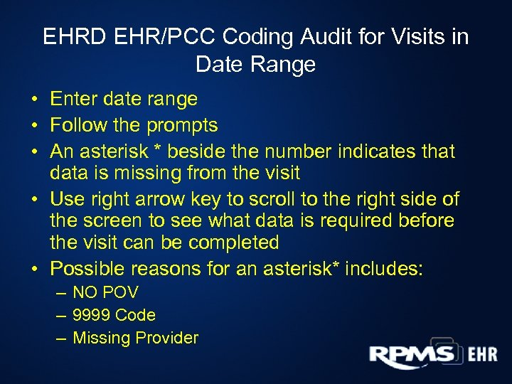 EHRD EHR/PCC Coding Audit for Visits in Date Range • Enter date range •