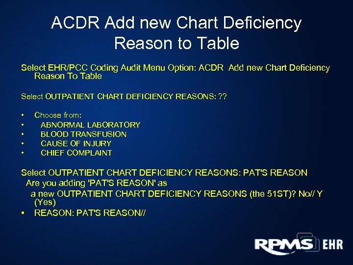 ACDR Add new Chart Deficiency Reason to Table Select EHR/PCC Coding Audit Menu Option: