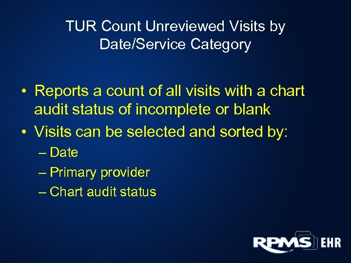 TUR Count Unreviewed Visits by Date/Service Category • Reports a count of all visits