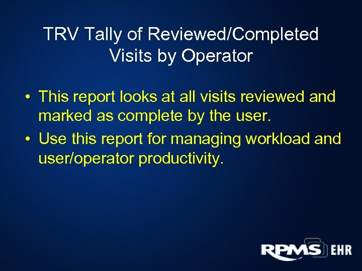 TRV Tally of Reviewed/Completed Visits by Operator • This report looks at all visits