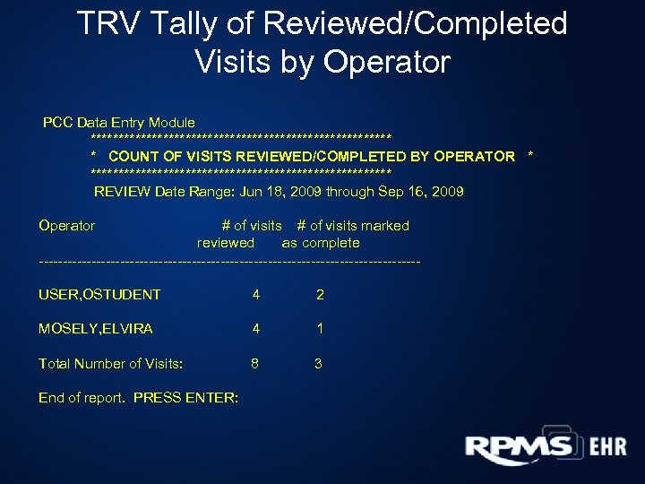 TRV Tally of Reviewed/Completed Visits by Operator PCC Data Entry Module *************************** * COUNT