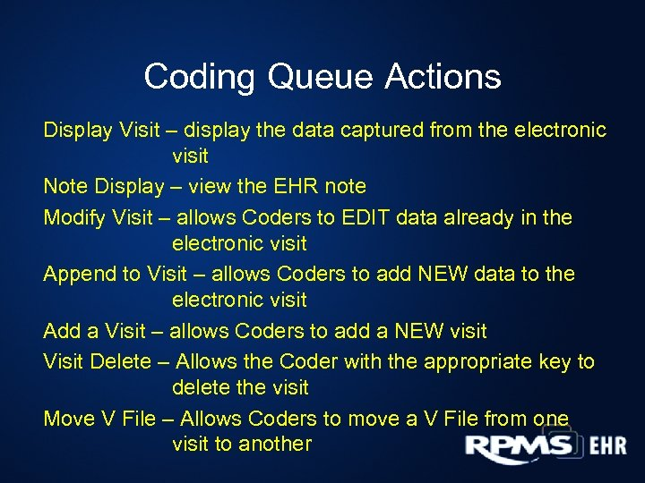 Coding Queue Actions Display Visit – display the data captured from the electronic visit