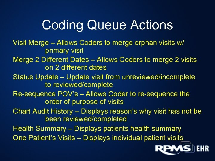Coding Queue Actions Visit Merge – Allows Coders to merge orphan visits w/ primary