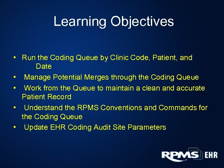 Learning Objectives • Run the Coding Queue by Clinic Code, Patient, and Date •