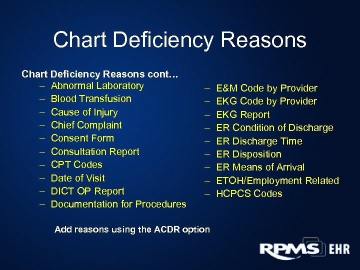 Chart Deficiency Reasons cont… – Abnormal Laboratory – Blood Transfusion – Cause of Injury