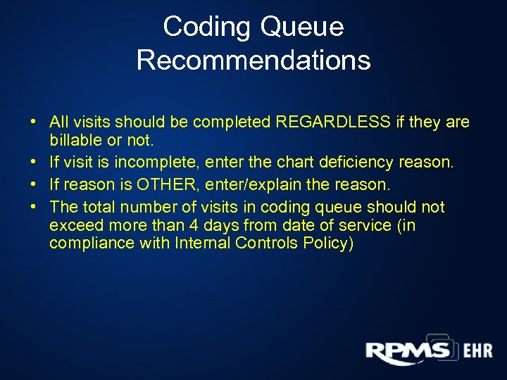Coding Queue Recommendations • All visits should be completed REGARDLESS if they are billable