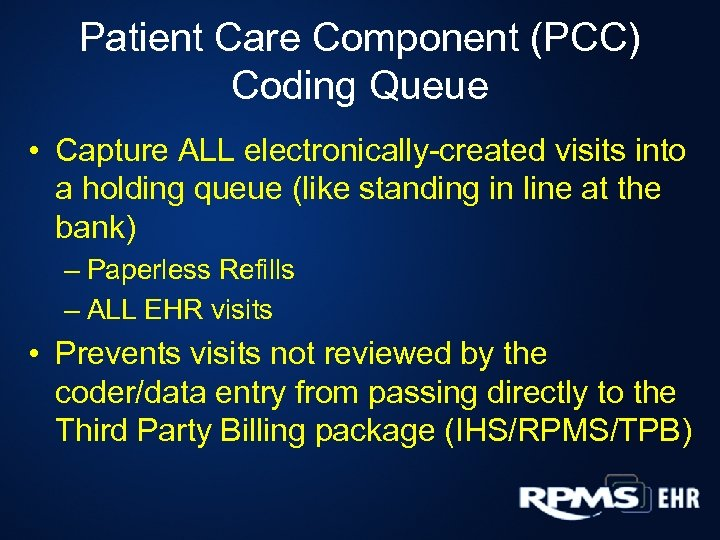 Patient Care Component (PCC) Coding Queue • Capture ALL electronically-created visits into a holding