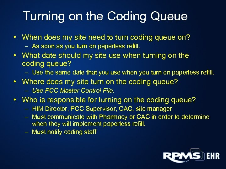 Turning on the Coding Queue • When does my site need to turn coding
