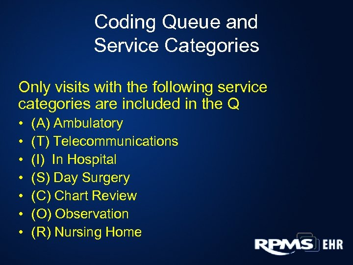 Coding Queue and Service Categories Only visits with the following service categories are included