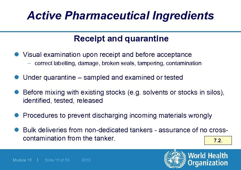Active Pharmaceutical Ingredients Receipt and quarantine l Visual examination upon receipt and before acceptance