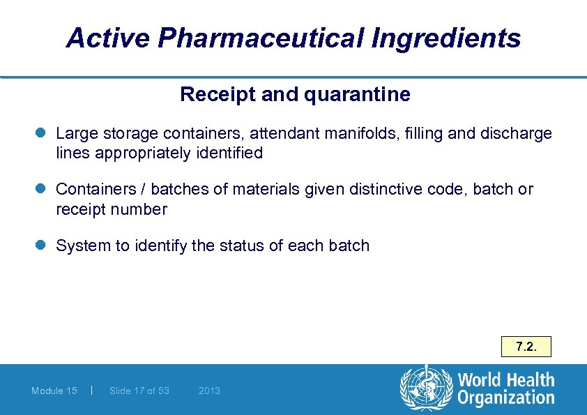 Active Pharmaceutical Ingredients Receipt and quarantine l Large storage containers, attendant manifolds, filling and