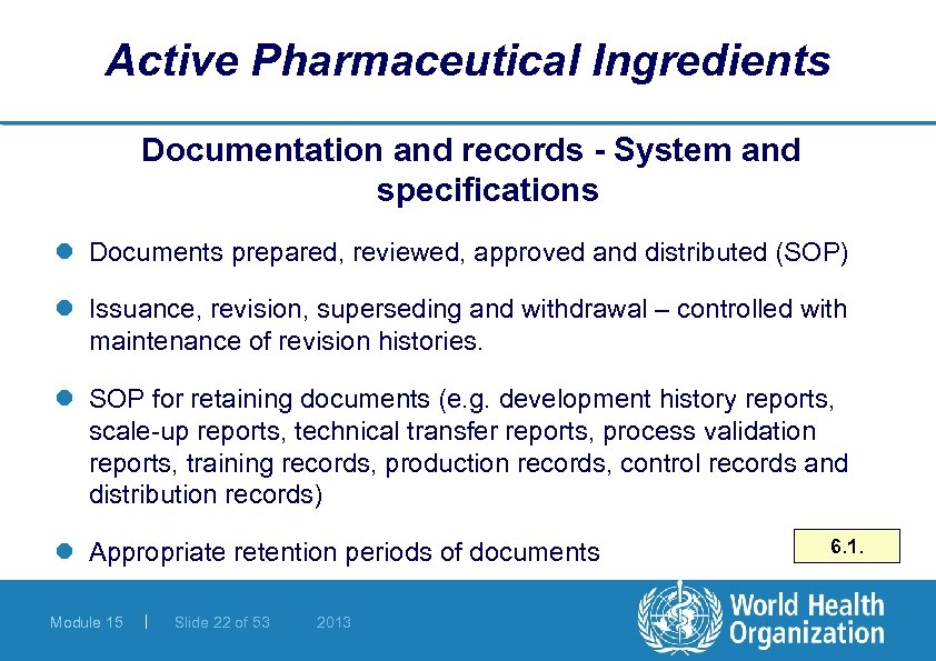 Active Pharmaceutical Ingredients Documentation and records - System and specifications l Documents prepared, reviewed,