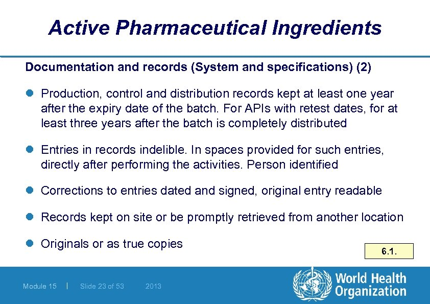 Active Pharmaceutical Ingredients Documentation and records (System and specifications) (2) l Production, control and