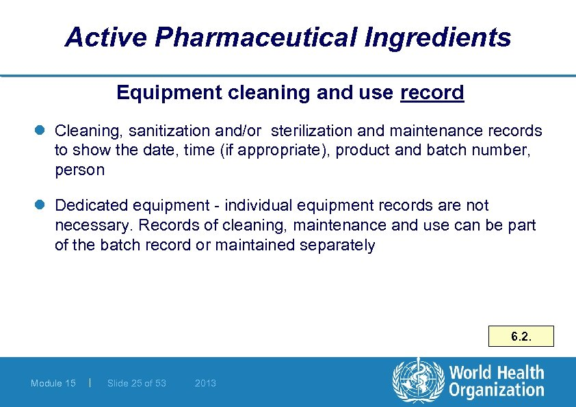 Active Pharmaceutical Ingredients Equipment cleaning and use record l Cleaning, sanitization and/or sterilization and