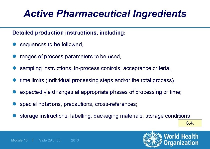 Active Pharmaceutical Ingredients Detailed production instructions, including: l sequences to be followed, l ranges