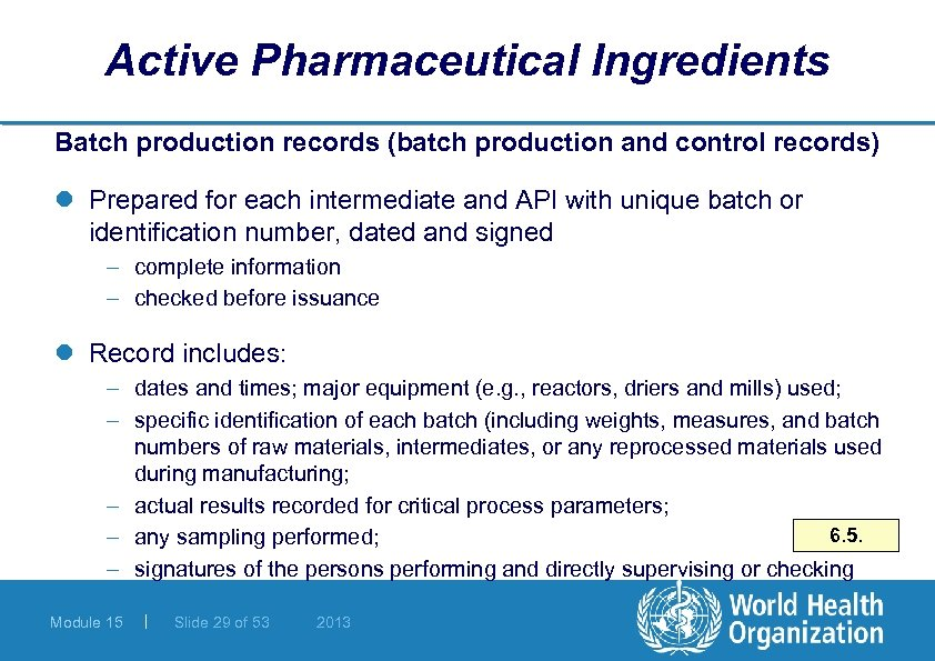 Active Pharmaceutical Ingredients Batch production records (batch production and control records) l Prepared for
