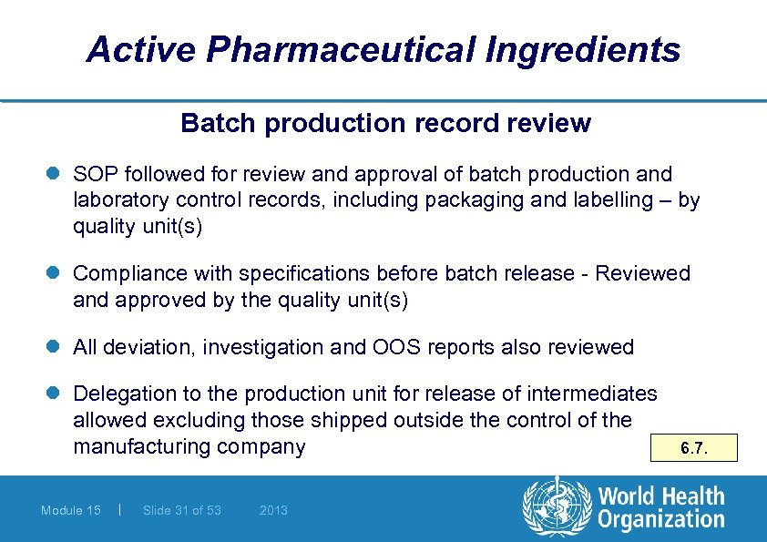 Active Pharmaceutical Ingredients Batch production record review l SOP followed for review and approval