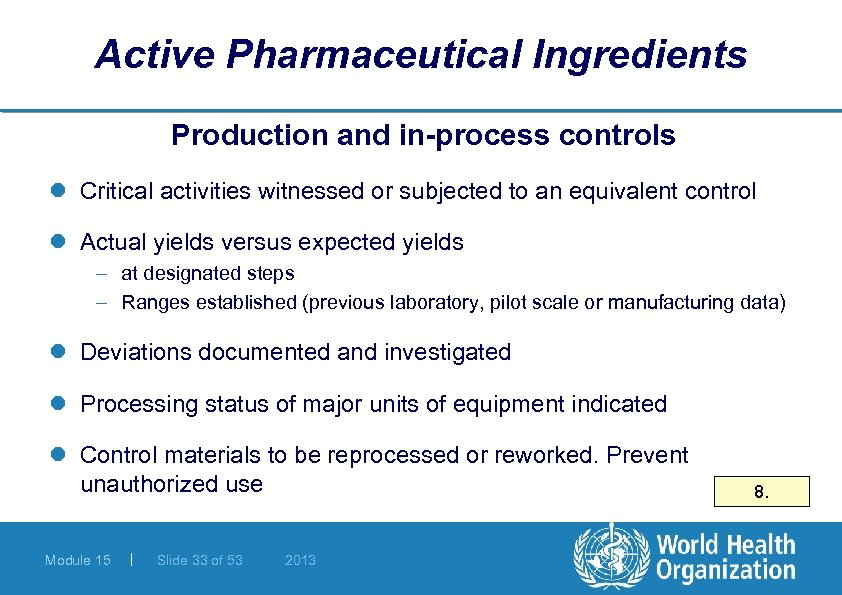 Active Pharmaceutical Ingredients Production and in-process controls l Critical activities witnessed or subjected to