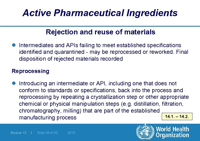 Active Pharmaceutical Ingredients Rejection and reuse of materials l Intermediates and APIs failing to