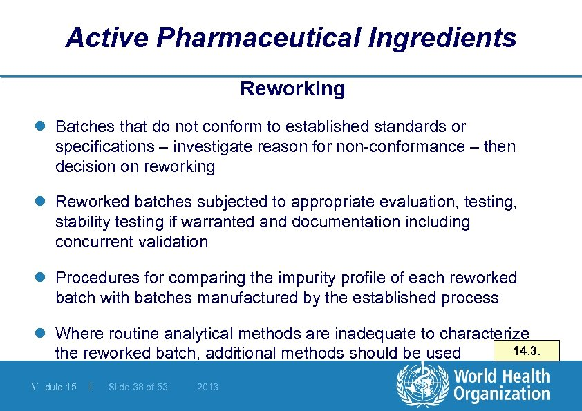 Active Pharmaceutical Ingredients Reworking l Batches that do not conform to established standards or