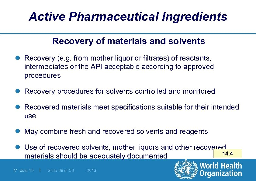 Active Pharmaceutical Ingredients Recovery of materials and solvents l Recovery (e. g. from mother