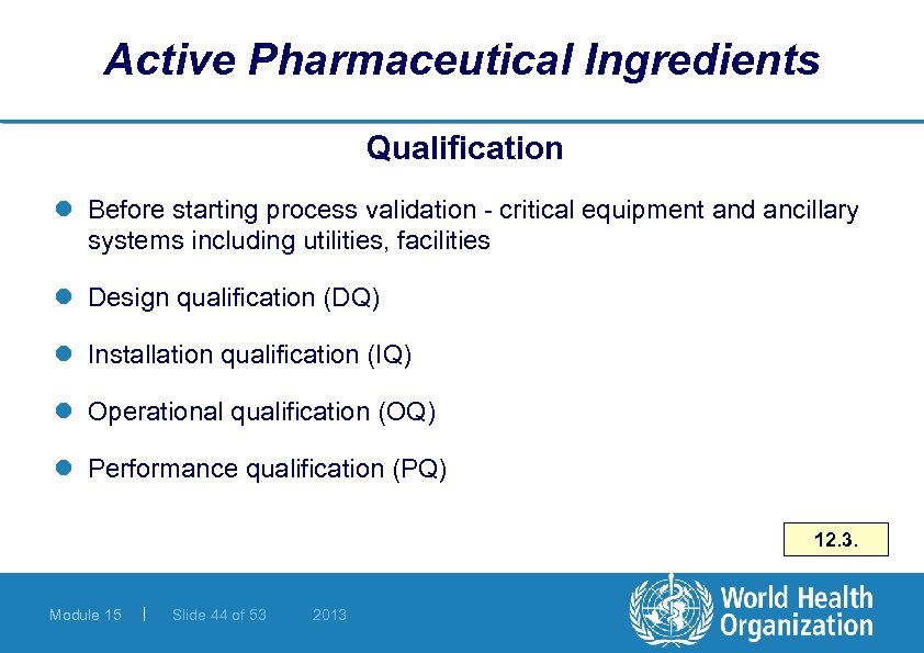 Active Pharmaceutical Ingredients Qualification l Before starting process validation - critical equipment and ancillary