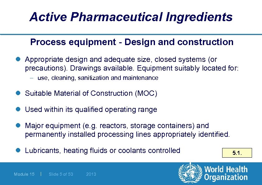 Active Pharmaceutical Ingredients Process equipment - Design and construction l Appropriate design and adequate