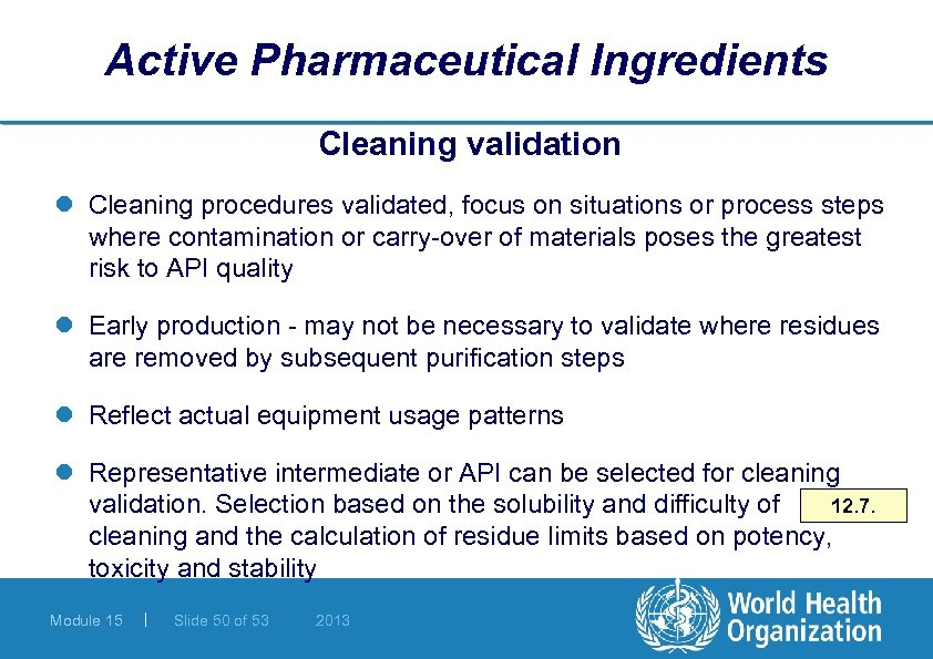 Active Pharmaceutical Ingredients Cleaning validation l Cleaning procedures validated, focus on situations or process
