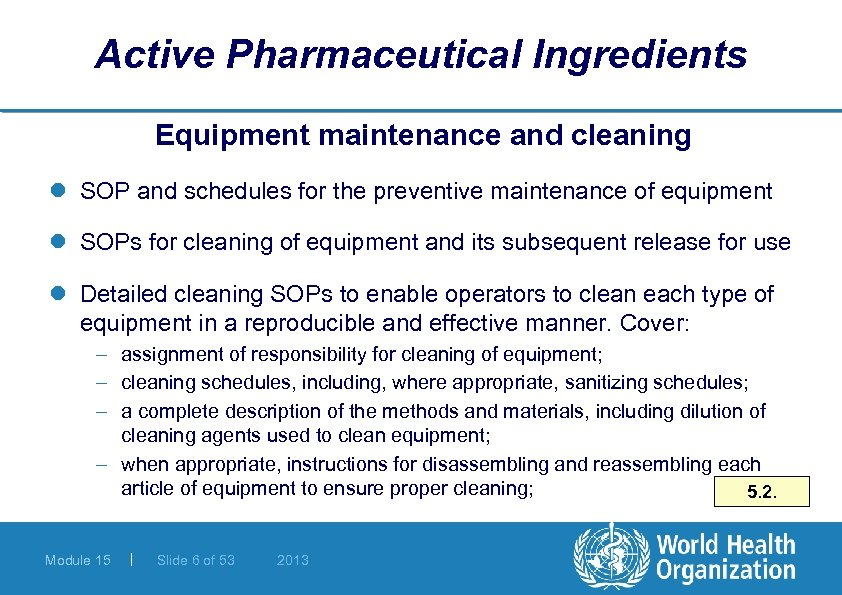 Active Pharmaceutical Ingredients Equipment maintenance and cleaning l SOP and schedules for the preventive