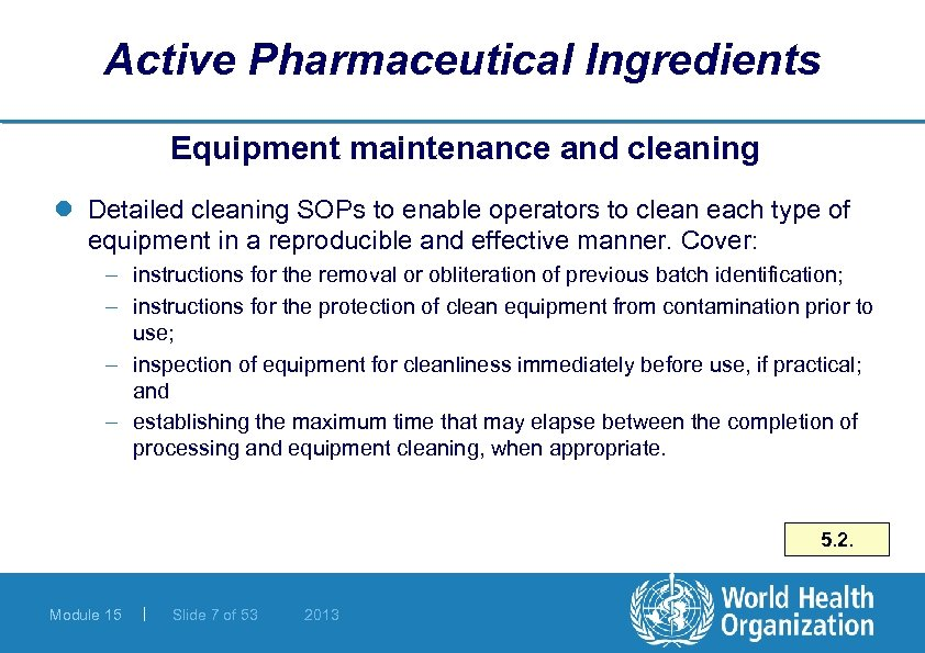 Active Pharmaceutical Ingredients Equipment maintenance and cleaning l Detailed cleaning SOPs to enable operators