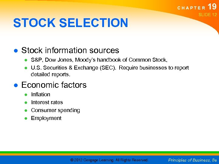 CHAPTER 19 SLIDE 12 STOCK SELECTION ● Stock information sources ● S&P, Dow Jones,