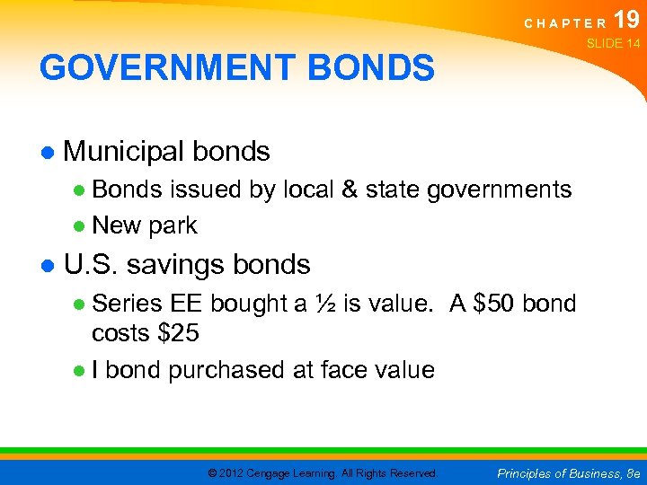 CHAPTER 19 SLIDE 14 GOVERNMENT BONDS ● Municipal bonds ● Bonds issued by local