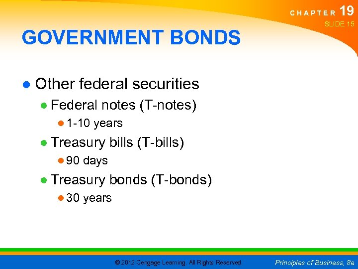 CHAPTER GOVERNMENT BONDS 19 SLIDE 15 ● Other federal securities ● Federal notes (T-notes)
