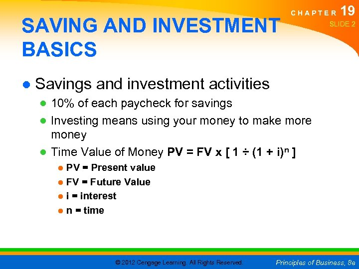 SAVING AND INVESTMENT BASICS CHAPTER 19 SLIDE 2 ● Savings and investment activities ●