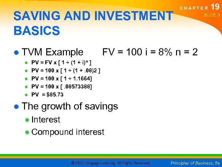 SAVING AND INVESTMENT BASICS ● TVM Example ● ● ● CHAPTER 19 SLIDE 3